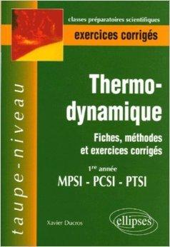 Thermodynamique 1e année MPSI-PCSI-PTSI : Fiches, méthodes et exercices corrigés de Xavier Ducros ( 30 juin 2005 ) par Xavier Ducros