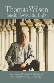 Thomas Wilson: Introit - Towards the Light by [Wilson, Margaret, Griffith, David]