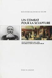 Un combat pour la sculpture : Louis Courajod (1840-1896), historien d'art et conservateur