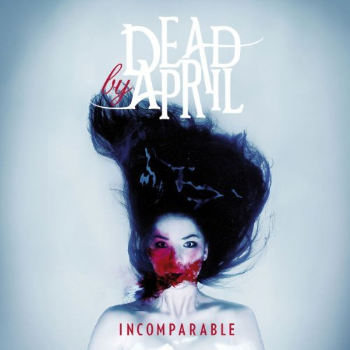 Incomparable by Dead By April (2011-09-27)