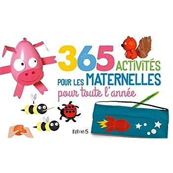365 activités pour les maternelles pour toute l'année