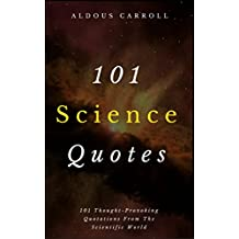 101 Science Quotes: Thought-Provoking Quotations From The Scientific World (English Edition)