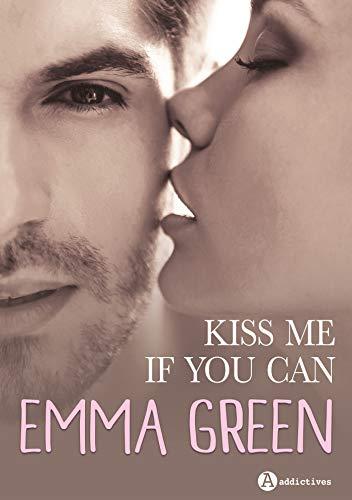 Kiss me (if you can) par  Éditions Addictives