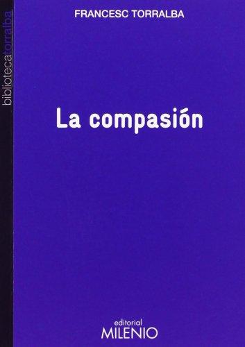 La compasión por Francesc Torralba Roselló