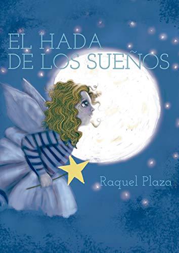 El hada de los sueños eBook: Raquel Plaza: Amazon.es: Tienda ...