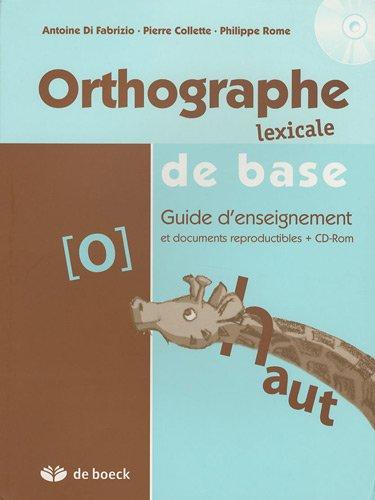 Orthographe lexical de base : Guide d'enseignement et documents reproductibles (1Cédérom)