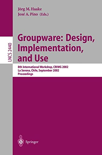 Groupware: Design, Implementation, and Use: 8th International Workshop, CRIWG 2002, La Serena, Chile, 1.-4. September 2002, Proceedings (Lecture Notes in Computer Science)
