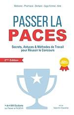 Passer la PACES - 2ème Edition - Secrets, Astuces & Méthodes de Travail Pour Réussir Le Concours (PACES, PAES) de Valentin Cavelier