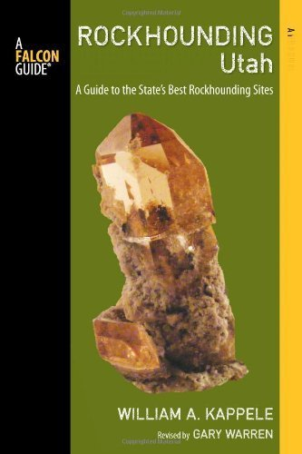 Rockhounding Utah, 2nd: A Guide to the State's Best Rockhounding Sites (Rockhounding Series) by Kappele, William A., Warren, Gary (2014) Paperback