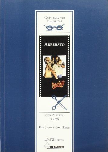 Guía para ver y analizar: Arrebato: Iván Zulueta (1979) (Guías de cine) - 9788480634939
