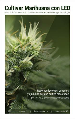 Cultivar Marihuana con LED: Una completa guía práctica para ...