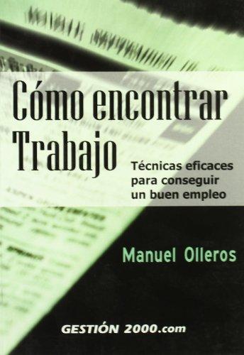 Cómo encontrar trabajo: Técnicas eficaces para conseguir un buen empleo por Manuel Olleros Izard