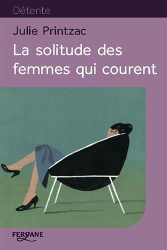 La Solitude des femmes qui courent