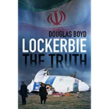Lockerbie: The Truth (English Edition)