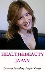 Healthy & Beauty in Japan: noah Ver. (10000 Japanese Book 8) (English Edition)