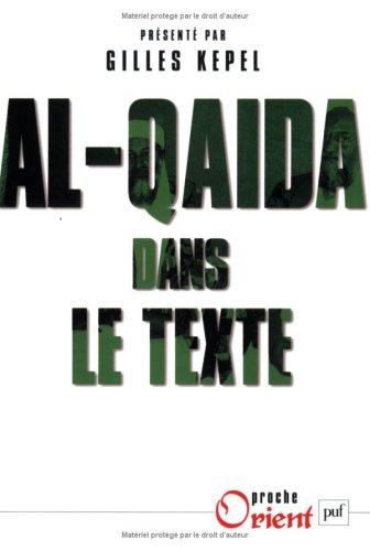 Al-Qaida dans le texte : Ecrits d'Oussama ben Laden, Abdallah Azzam, Ayman al-Zawahiri et Abou Moussab al-Zarqawi