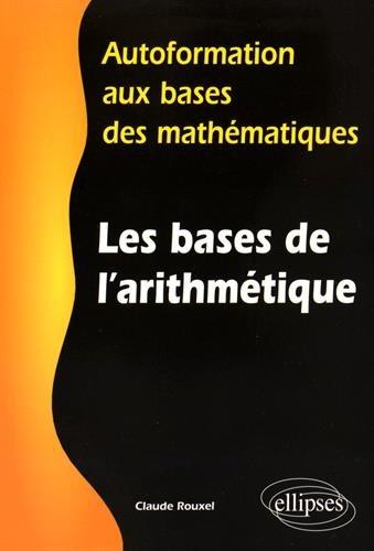 Les Bases de l'Arithmétique Autoformation aux Bases des Mathématiques
