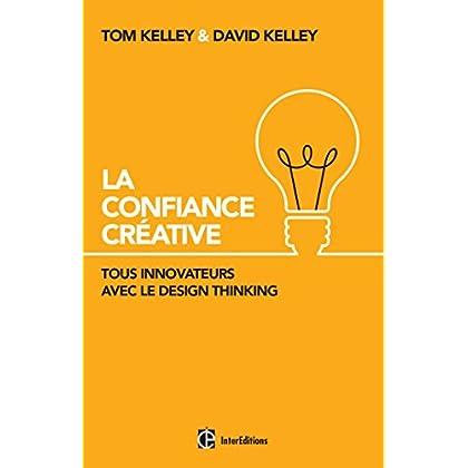 La Confiance Créative - Tous innovateurs avec le Design Thinking