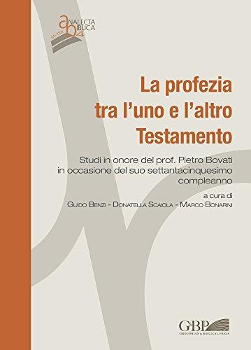 La Profezia tra l'uno e l'altro Testamento. Studi in onore del Prof. Pietro Bovati in occasione del suo settantacinquesimo compleanno (Analecta Biblica Studia)