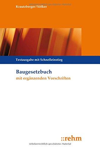 Baugesetzbuch mit ergänzenden Vorschriften: Textausgabe mit Schnelleinstieg