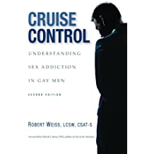 Cruise Control: Understanding Sex Addiction in Gay Men