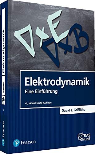 Elektrodynamik: Eine Einführung (Pearson Studium - Physik)