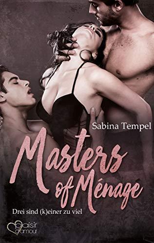 Masters of Ménage: Drei sind (k)einer zu viel von [Tempel, Sabina]