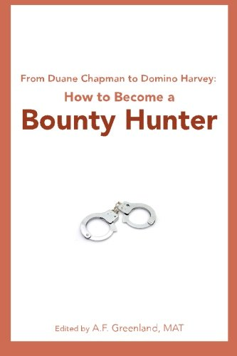 From Duane Chapman to Domino Harvey: How to Become a Bounty Hunter
