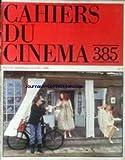 CAHIERS DU CINEMA [No 385] du 01/06/1986 - 39EME FESTIVAL DE CANNES - SERGE TOUBIANA - PHOTOGRAPHIES - CANNES PAR CL. DITYVON - LE SACRIFICE D'ANDREI TARKOVSKI - J. MAGNY - MAX MON AMOUR DE NAGISA OSHIMA - CH. TESSON - LA SELECTION OFFICIELLE - A. DE