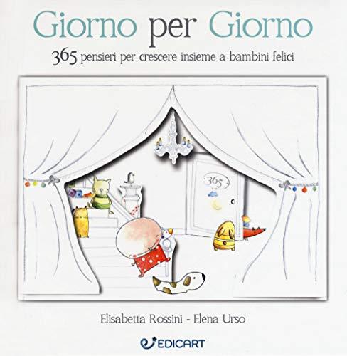 Giorno per giorno. 365 pensieri per crescere insieme a bambini felici (Outsider) por Elisabetta Rossini