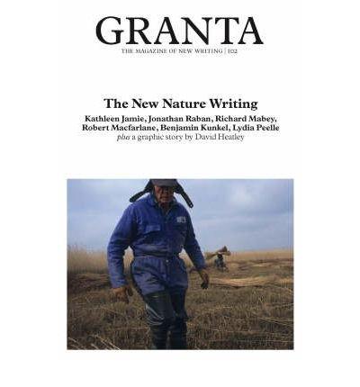 [(Granta 102: New Nature Writing)] [Author: Jason Cowley] published on (July, 2008)