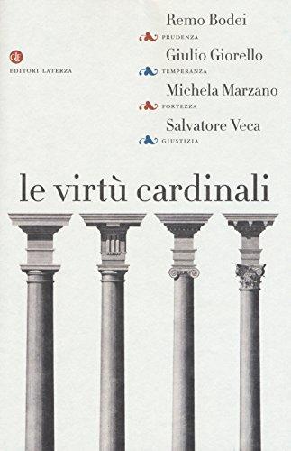 Le virtù cardinali. Prudenza, temperanza, fortezza, giustizia