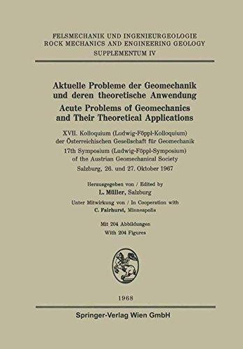 Aktuelle Probleme der Geomechanik und Deren theoretische Anwendung / Acute Problems of Geomechanics and Their Theoretical Applications: XVII. ... and Engineering Geology. Supplementa, Band 4)