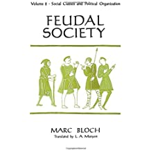 [002: Feudal Society, Volume 2] [By: Bloch, Marc] [August, 1964]