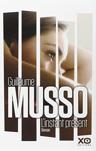 L'instant présent : roman | Musso, Guillaume (1974-....). Auteur