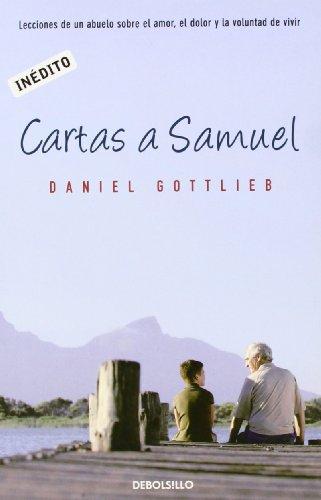 Descargar Libro Cartas a Samuel: Lecciones de un abuelo sobre el amor, el dolor y la voluntad de vivir (AUTOAYUDA) de Daniel Gottlieb