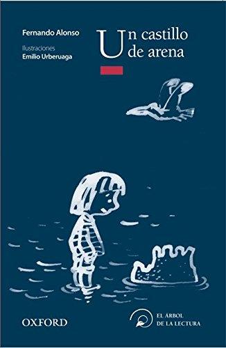 Un castillo de arena (El Árbol de la Lectura) por Fernando Alonso