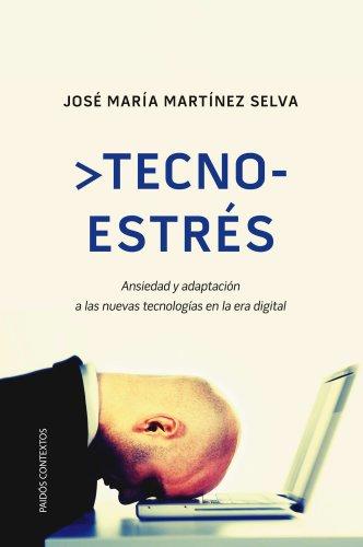 Tecnoestrés: Ansiedad y adaptación a las nuevas tecnologías en la era digital (Contextos)