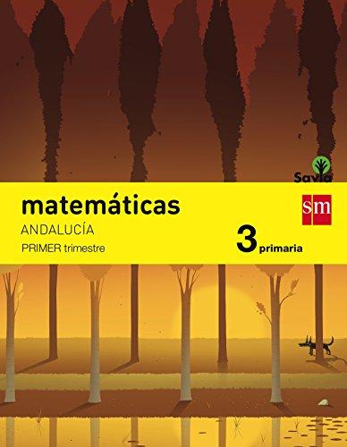 Matemáticas. 3 Primaria. Savia. Andalucía (1,2,3 trimestre) - 9788467576757