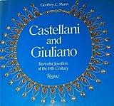 Castellani and Giuliano : Revivalist Jewellers of the 19th Century - [Uniform Title: Bijoutiers Castellani Et Giuliano. English]