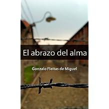 El abrazo del alma (Spanish Edition)