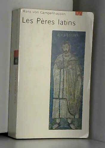Les Pères latins par Hans Von Campenhausen