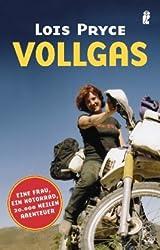 Vollgas: Eine Frau, ein Motorrad, 20.000 Meilen Abenteuer