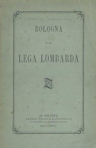 Bologna e la Lega Lombarda.