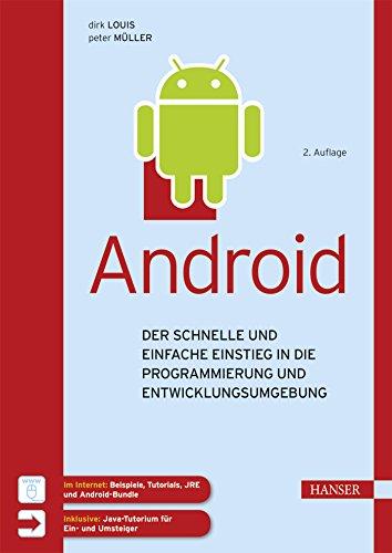 Android: Der schnelle und einfache Einstieg in die Programmierung und Entwicklungsumgebung