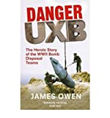 Danger UXB by James Owen (2011-12-01)