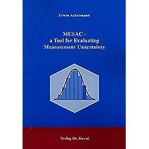MUSAC - a Tool for Evaluating Measurement Uncertainty . ./. (Forschungsergebnisse der Programmentwicklung)