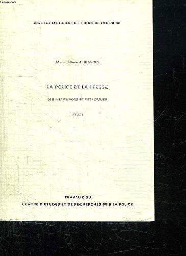 2 TOMES. LA POLICE ET LA PRESSE DES INSTITUTIONS ET DES HOMMES. THESE POUR LE DOCTORAT D ETAT EN SCIENCE POLITIQUE PRESENTEE ET SOUTENUE EN JANVIER 1980.