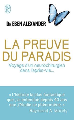 La preuve du paradis : Voyage d'un neurochirurgien dans l'après-vie... par Eben Alexander