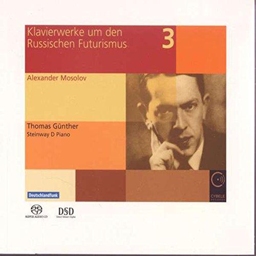 Mosolov: Klavierwerke um den Russischen Futurismus, Vol.3